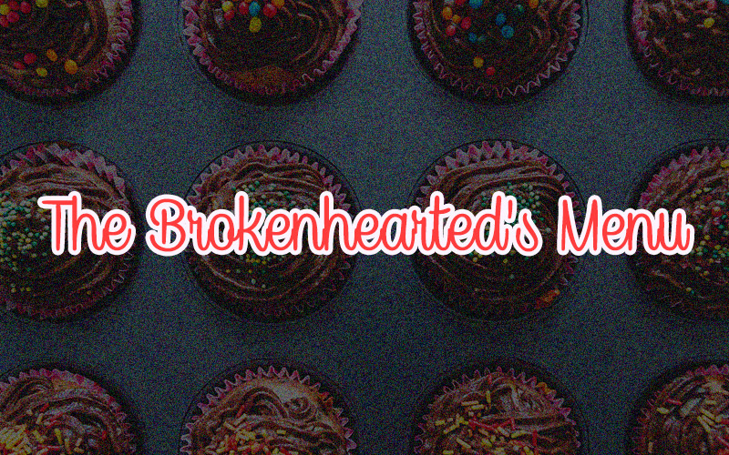 The Brokenhearted's Menu